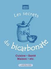 Les Secrets du bicarbonate: 50 usages incontournables