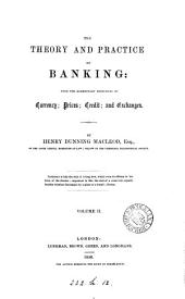 The theory and practice of banking: Volume 2