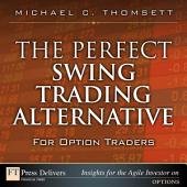 The Perfect Swing Trading Alternative for Option Traders