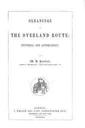 Gleanings on the Overland Route: Pictorial and Antiquarian