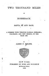Two Thousand Miles on Horseback, Santa Fé and Back: A Summer Tour Through Kansas, Nebraska, Colorado, and New Mexico, in the Year 1866