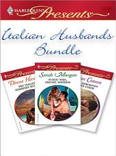 Italian Husbands Bundle: The Italian's Marriage Demand\The Marchese's Love-Child\Public Wife, Private Mistress