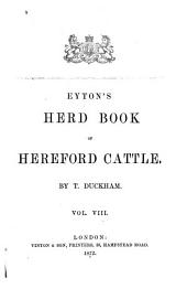 The Herd Book of Hereford Cattle: Volume 8