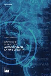 Autobiografia | La fine di Barth: Teoria Olografica [11]