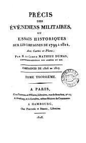 Précis des événemens militaires, ou Essais historiques sur les campagnes de 1799 à 1814. [With] Recueil de plans et de cartes