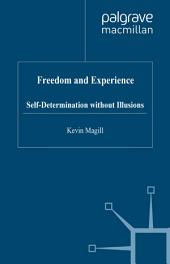 Freedom and Experience: Self-Determination without Illusions