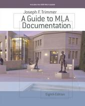 A Guide to MLA Documentation: Edition 8