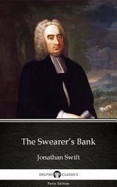 The Swearer's Bank by Jonathan Swift - Delphi Classics (Illustrated)