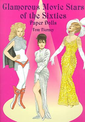 Glamourous Movie Stars of the Sixties Paper Dolls PDF