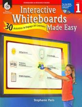 Interactive Whiteboards Made Easy, Level 1: 30 Activities to Engage All Learners