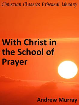 With Christ in the School of Prayer PDF