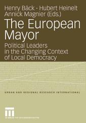 The European Mayor: Political Leaders in the Changing Context of Local Democracy