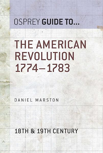 Download The American Revolution 1774   1783 Book