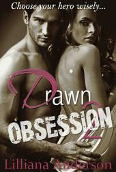 Drawn 2 - Obsession: (Drawn Series, Team Aaron)