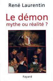 Le Démon, mythe ou réalité ?: Enseignement et expérience du Christ et de l'Eglise