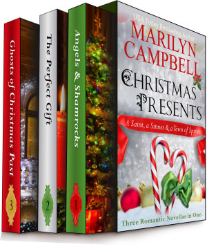 Christmas Presents   A Saint  a Sinner and a Town of Spirits  Three Romantic Novellas in One Boxed Set
