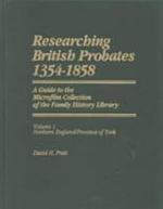 Researching British Probates, 1354-1858