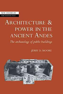 Architecture and Power in the Ancient Andes PDF