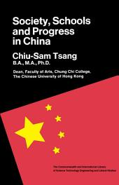 Society, Schools & Progress in China: The Commonwealth and International Library: Education and Educational Research