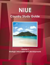 Niue Country Study Guide: Strategic Information and Developments