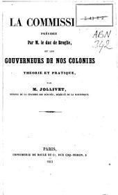 La Commission presidée par M. le duc de Broglie, et les gouverneurs de nos colonies: théorie et pratique