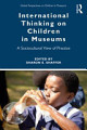 International Thinking on Children in Museums