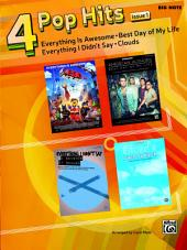 4 Pop Hits: Issue 1 for Big Note Piano: Everything Is Awesome * Best Day of My Life * Everything I Didn't Say * Clouds