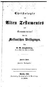 Christologie des Alten Testamentes und commentar über die Messianischen weissagungen ...