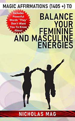 Magic Affirmations  1405    to Balance Your Feminine and Masculine Energies