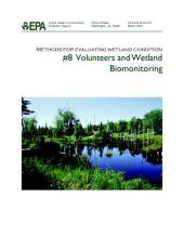 Methods for evaluating wetland condition 8 volunteers and wetland biomonitoring.