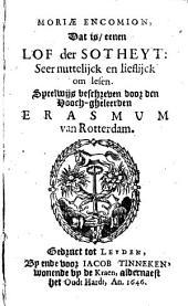 Moriæ encomion, dat is eene Lof der Sotheyt: seer nuttelick ende lieflick om lesen