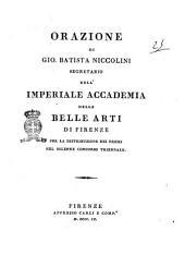 Orazione di Gio. Batista Niccolini segretario dell'Imperiale accademia delle belle arti di Firenze per la distribuzione dei premi nel solenne concorso triennale