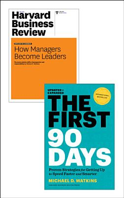 The First 90 Days with Harvard Business Review article  How Managers Become Leaders   2 Items