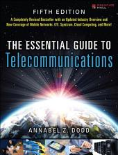 The Essential Guide to Telecommunications: Edition 5