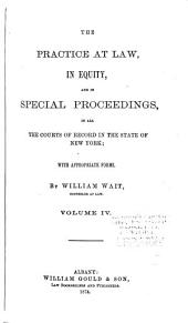 The Practice at Law, in Equity, and in Special Proceedings: In All the Courts of Record in the State of New York, Volume 3