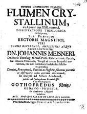 Flumen crystallinum ex Apoc. 22, 1 dissertatione theologica descriptum