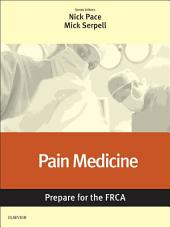 Pain Medicine: Prepare for the FRCA: Key Articles from the Anaesthesia and Intensive Care Medicine Journal