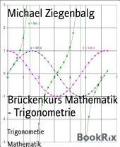 Brückenkurs Mathematik - Trigonometrie: Trigonometie