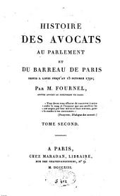Histoire des avocats au Parlement et du barreau de Paris: depuis saint Louis jusqu'au 15 octobre 1790, Volume2