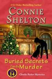 Buried Secrets Can Be Murder: Charlie Parker New Mexico Mystery Series