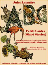 ABC Petits Contes (Short Stories): Livre bilingue français/anglais pour enfants (Bilingual French/English Children Book)