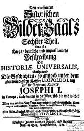 Neu-eröffneter historischer Bilder-Saal, d.i. kurtze, deutliche und unpassionirte Beschreibung der Historiae Universalis: Band 6
