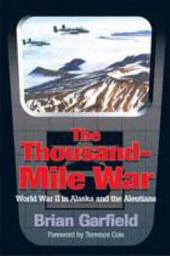 Thousand-Mile War: World War II in Alaska and the Aleutians