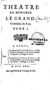 Théatre de M. Le Grand, comédien du Roy