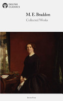 Delphi Collected Works of M  E  Braddon  Illustrated  PDF