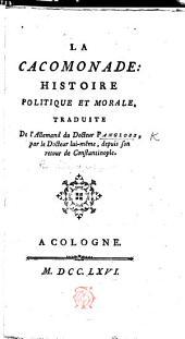 La Cacomonade: histoire politique et morale, traduite de l'Allemand du Docteur Pangloss, par le Docteur lui-même, etc. [By S. N. H. Linguet.] L.P.
