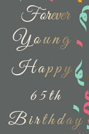 Forever Young Happy 65th Birthday