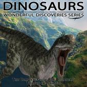 Dinosaurs: The Complete Guide for Beginners from Triassic to Jurassic