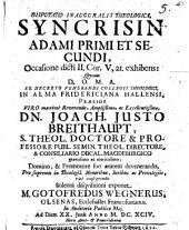 Disp. inaug. theol. syncrisin Adami primi et secundi: occasione dicti II. Cor. V, 21. exhibens