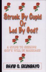 Struck by Cupid Or Led by God?